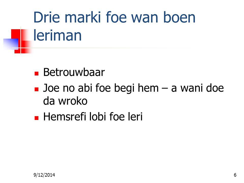 9/12/201476 Joe kan bigin nanga Vragen na ini da klas Wantoe achtergrond informatie na da bigin