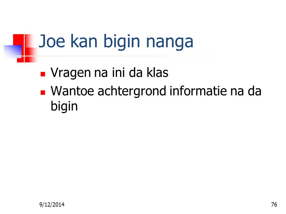 9/12/201475 Efoe joe no wroko da srefi fasi alatem… Joe sa abi moro bigi invloed tapoe soema
