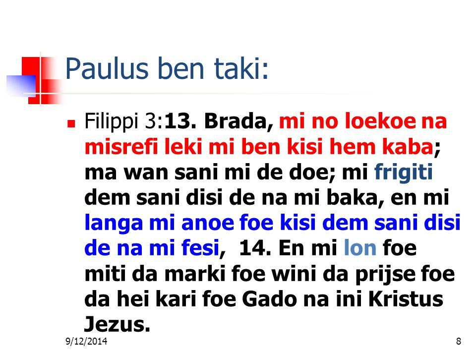 9/12/20148 Paulus ben taki: Filippi 3:13.