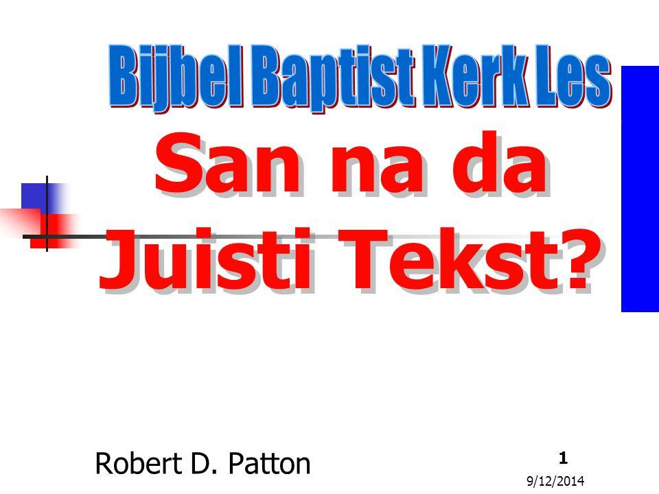 9/12/2014 1 San na da Juisti Tekst? Robert D. Patton