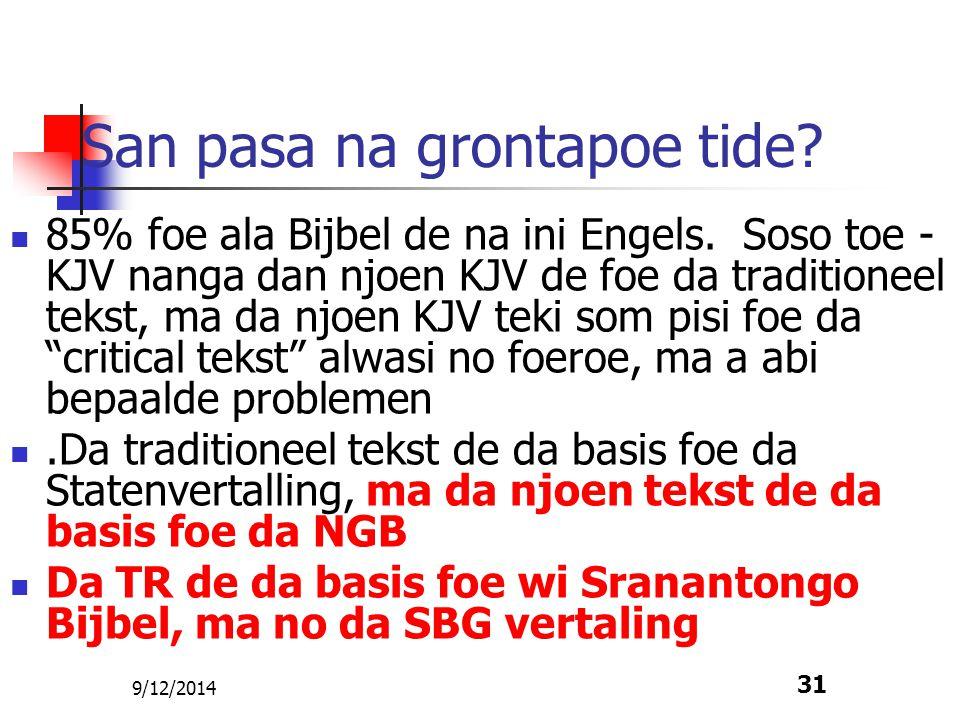 9/12/2014 32 Problemen nanga SIL vertaling Dem ben gebruiki da critical tekst, en no da TR.