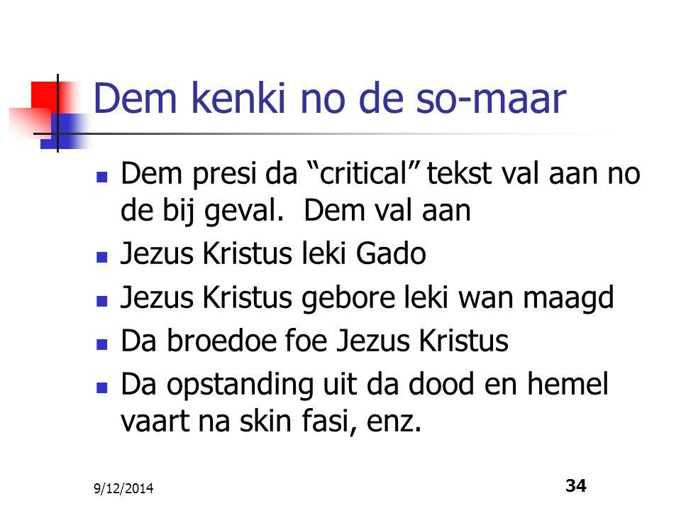 """9/12/2014 34 Dem kenki no de so-maar Dem presi da """"critical"""" tekst val aan no de bij geval. Dem val aan Jezus Kristus leki Gado Jezus Kristus gebore l"""