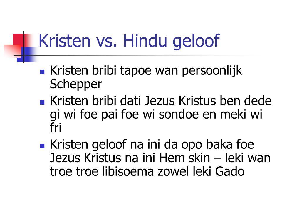 Kristen vs. Hindu geloof Kristen bribi tapoe wan persoonlijk Schepper Kristen bribi dati Jezus Kristus ben dede gi wi foe pai foe wi sondoe en meki wi