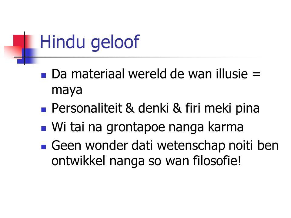 Hinduism Gado = impersonal Personal en material de illusie = maya Geschiedenis de wan cycle (banti) lontoe.