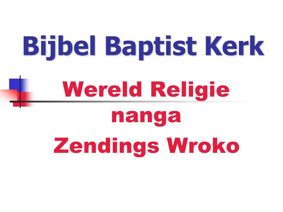 Bijbel Baptist Kerk Wereld Religie nanga Zendings Wroko