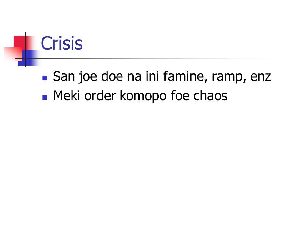 Crisis San joe doe na ini famine, ramp, enz Meki order komopo foe chaos