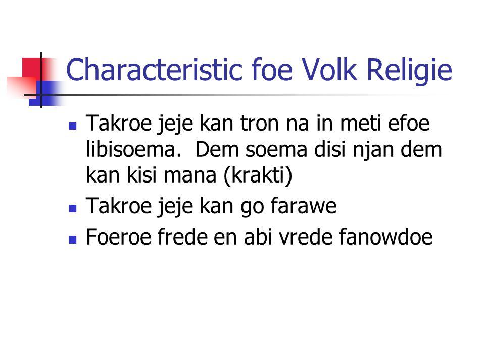 Characteristic foe Volk Religie Takroe jeje kan tron na in meti efoe libisoema.