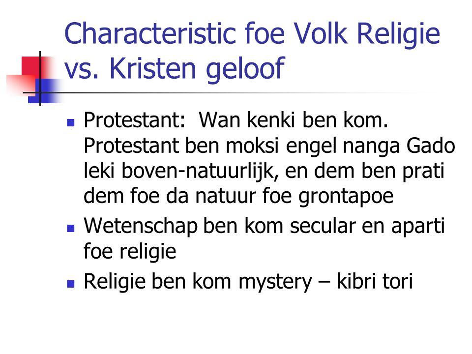 Characteristic foe Volk Religie vs. Kristen geloof Protestant: Wan kenki ben kom.