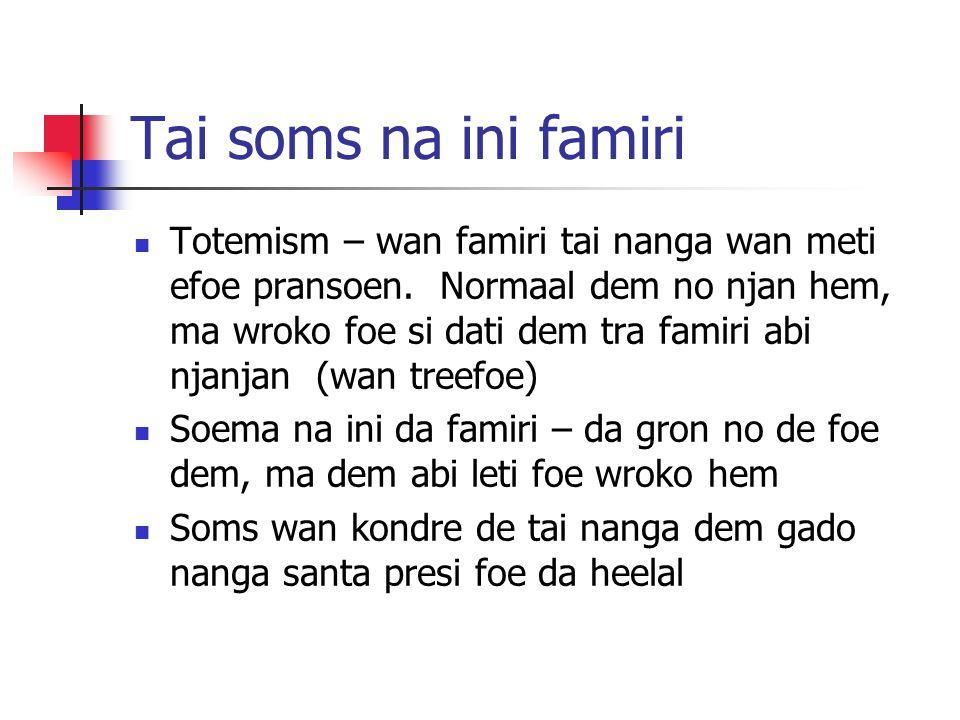Tai soms na ini famiri Totemism – wan famiri tai nanga wan meti efoe pransoen.