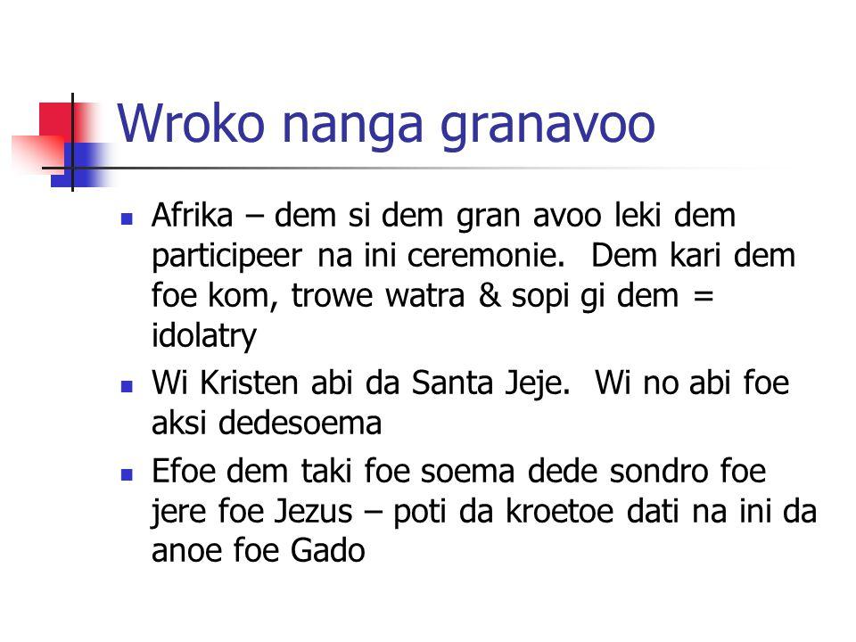 Wroko nanga granavoo Afrika – dem si dem gran avoo leki dem participeer na ini ceremonie.