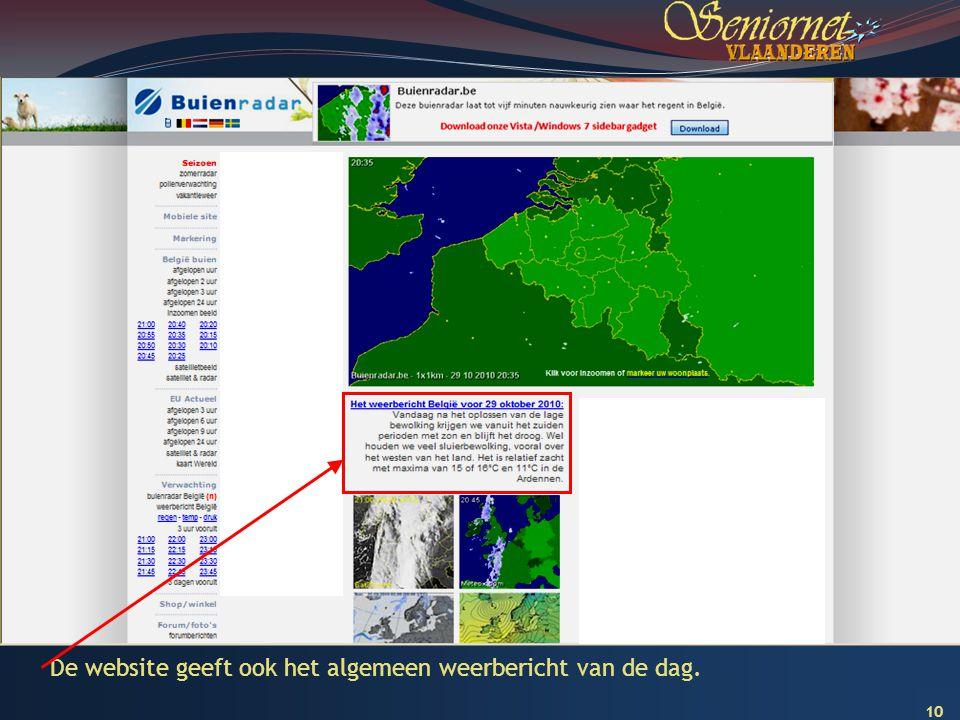 10 De website geeft ook het algemeen weerbericht van de dag.