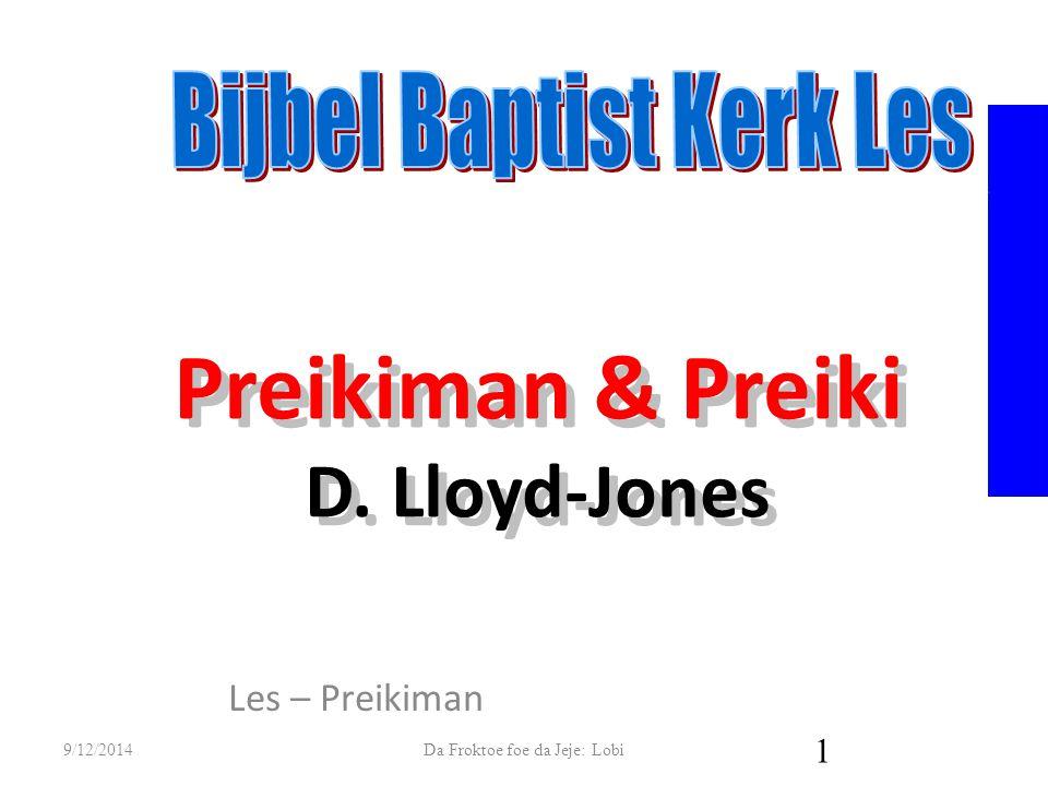 Preikiman & Preiki D. Lloyd-Jones Les – Preikiman 9/12/2014Da Froktoe foe da Jeje: Lobi 1