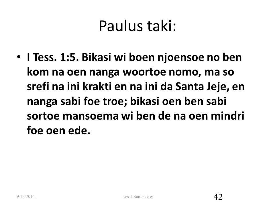 Paulus taki: I Tess. 1:5.