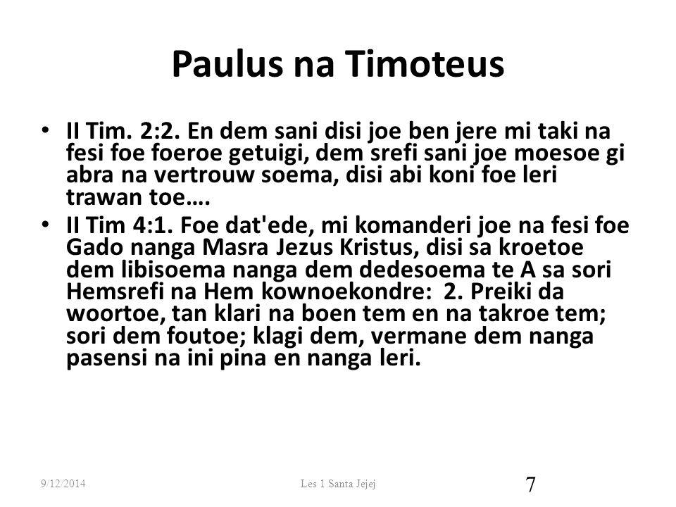 Paulus na Timoteus II Tim. 2:2.