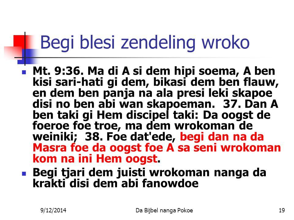 9/12/2014Da Bijbel nanga Pokoe19 Begi blesi zendeling wroko Mt.