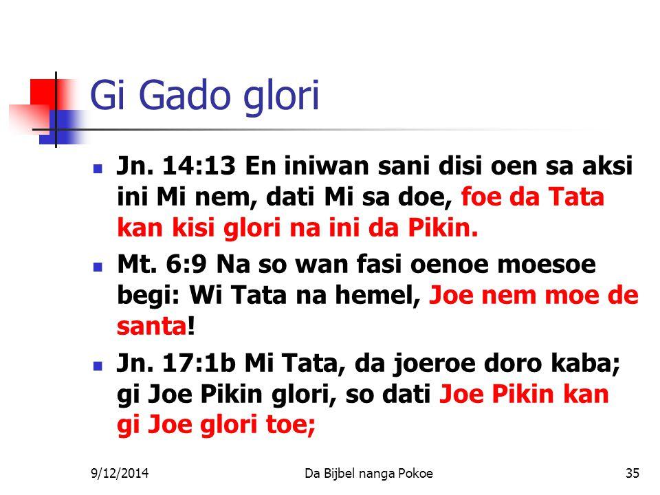 9/12/2014Da Bijbel nanga Pokoe35 Gi Gado glori Jn.