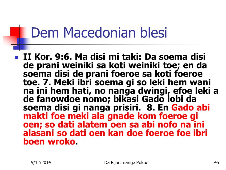 9/12/2014Da Bijbel nanga Pokoe45 Dem Macedonian blesi II Kor.