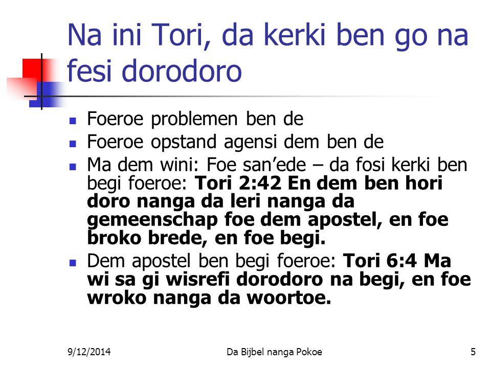 9/12/2014Da Bijbel nanga Pokoe26 Wroko tranga na ini begi Kol.