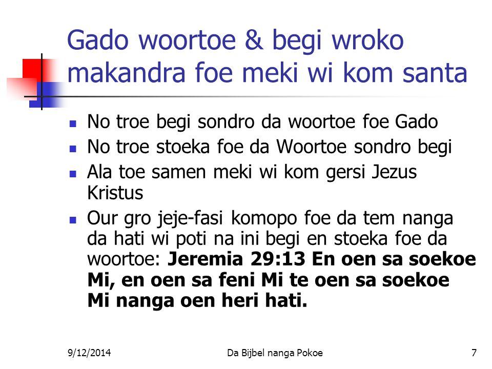 9/12/2014Da Bijbel nanga Pokoe18 Begi blesi da kerki Foe dem lobi demsrefi Foe tjari eenheid Foe tjari opwekking kom – ma nanga definite tranga begi dorodoro