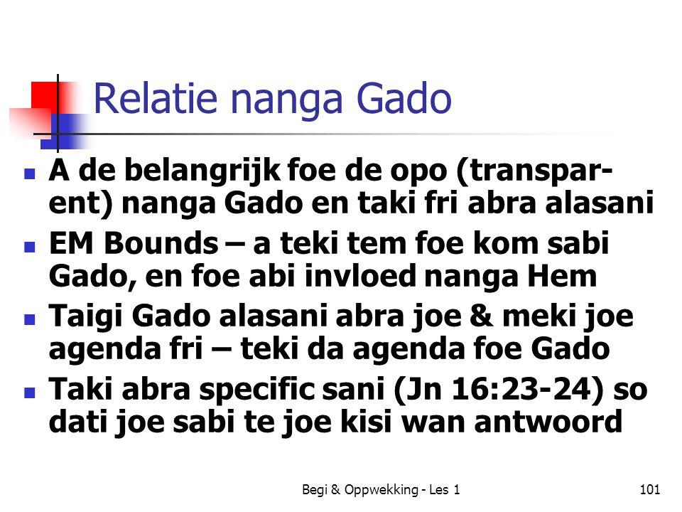 Begi & Oppwekking - Les 1101 Relatie nanga Gado A de belangrijk foe de opo (transpar- ent) nanga Gado en taki fri abra alasani EM Bounds – a teki tem