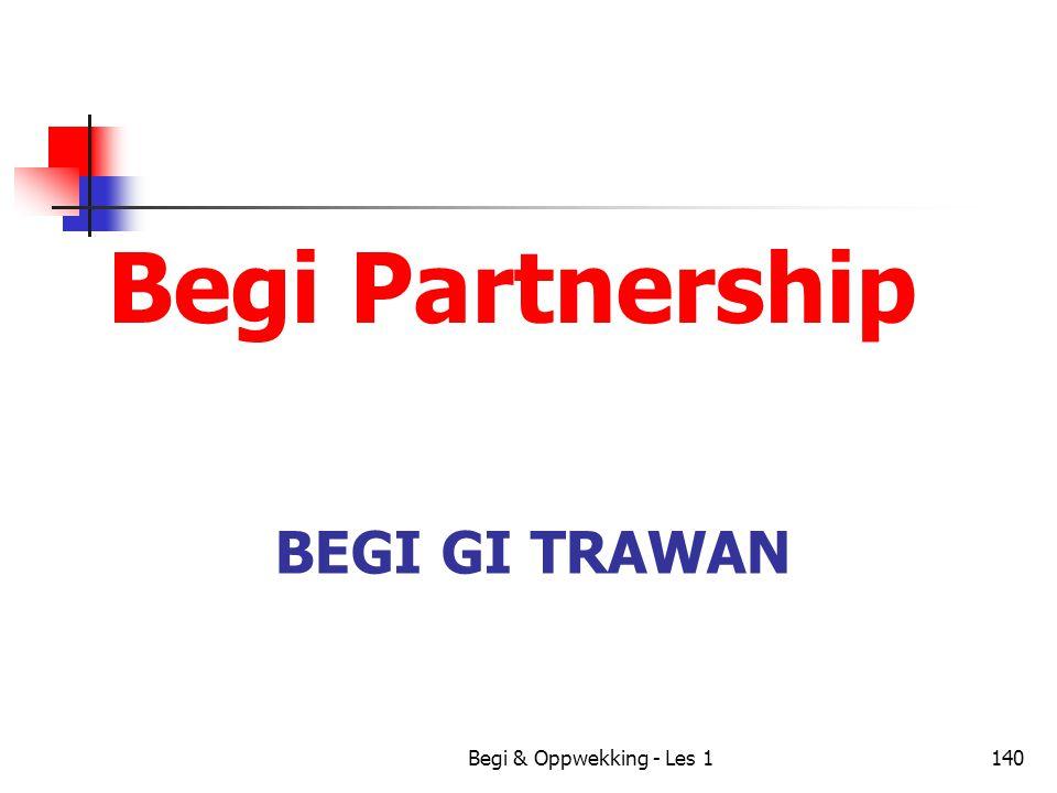 BEGI GI TRAWAN Begi Partnership Begi & Oppwekking - Les 1140