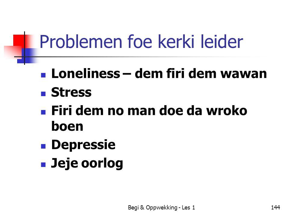 Begi & Oppwekking - Les 1144 Problemen foe kerki leider Loneliness – dem firi dem wawan Stress Firi dem no man doe da wroko boen Depressie Jeje oorlog