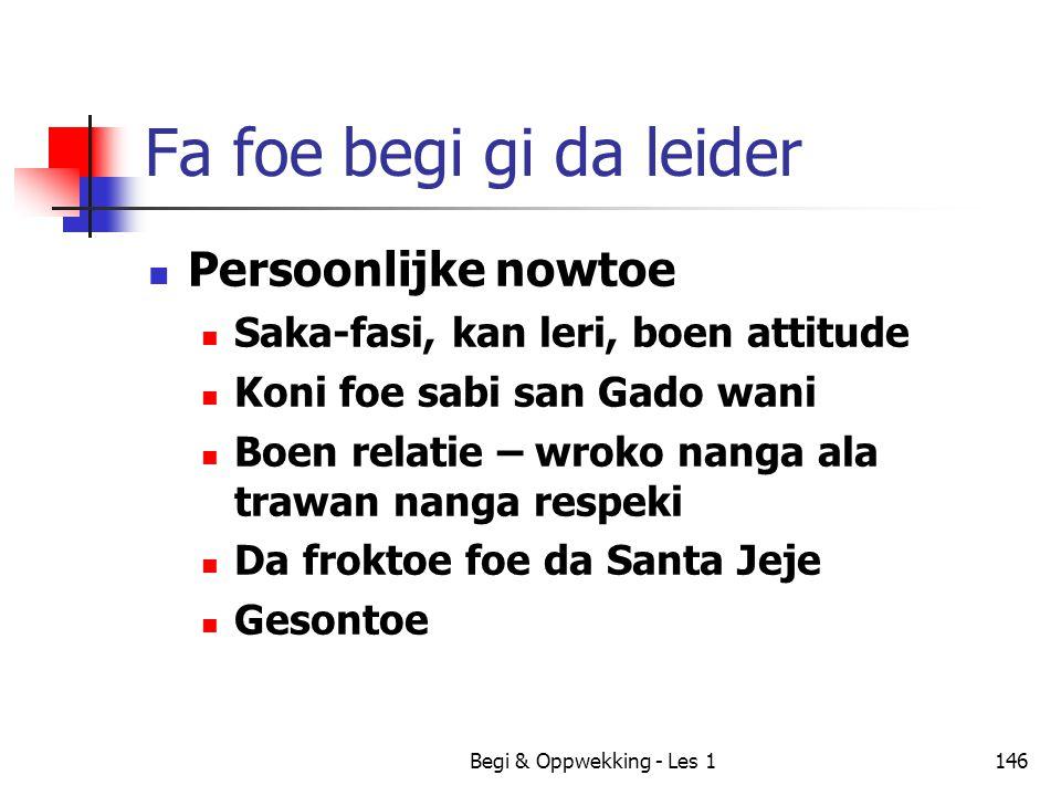 Begi & Oppwekking - Les 1146 Fa foe begi gi da leider Persoonlijke nowtoe Saka-fasi, kan leri, boen attitude Koni foe sabi san Gado wani Boen relatie