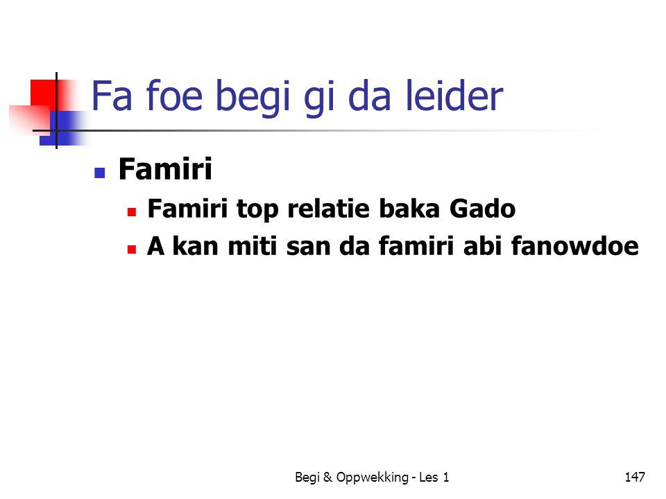 Begi & Oppwekking - Les 1147 Fa foe begi gi da leider Famiri Famiri top relatie baka Gado A kan miti san da famiri abi fanowdoe