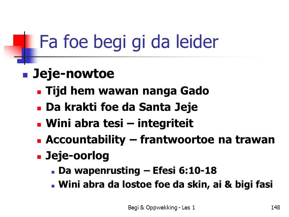 Begi & Oppwekking - Les 1148 Fa foe begi gi da leider Jeje-nowtoe Tijd hem wawan nanga Gado Da krakti foe da Santa Jeje Wini abra tesi – integriteit A