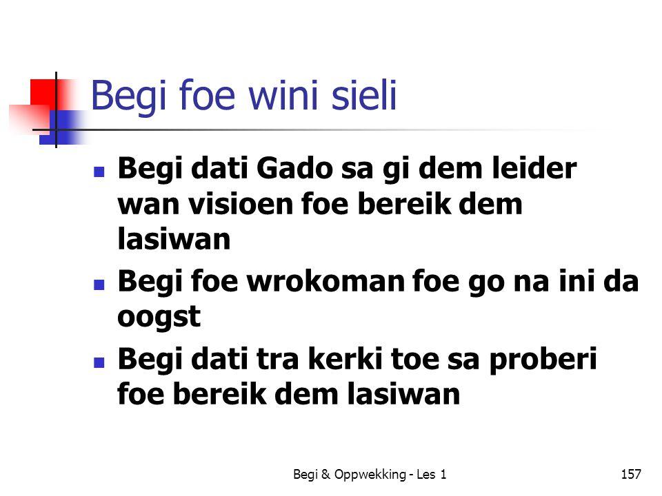 Begi & Oppwekking - Les 1157 Begi foe wini sieli Begi dati Gado sa gi dem leider wan visioen foe bereik dem lasiwan Begi foe wrokoman foe go na ini da