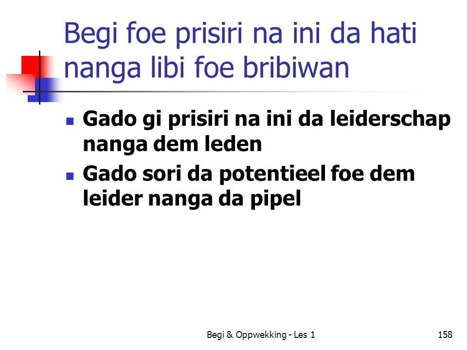 Begi & Oppwekking - Les 1158 Begi foe prisiri na ini da hati nanga libi foe bribiwan Gado gi prisiri na ini da leiderschap nanga dem leden Gado sori d