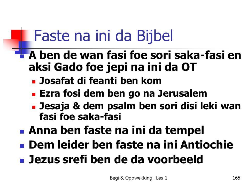 Begi & Oppwekking - Les 1165 Faste na ini da Bijbel A ben de wan fasi foe sori saka-fasi en aksi Gado foe jepi na ini da OT Josafat di feanti ben kom