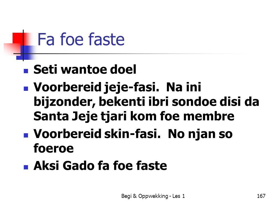 Begi & Oppwekking - Les 1167 Fa foe faste Seti wantoe doel Voorbereid jeje-fasi. Na ini bijzonder, bekenti ibri sondoe disi da Santa Jeje tjari kom fo