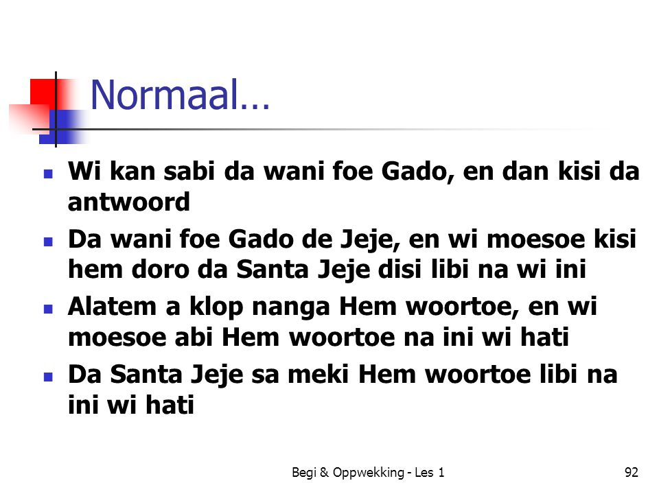 Begi & Oppwekking - Les 192 Normaal… Wi kan sabi da wani foe Gado, en dan kisi da antwoord Da wani foe Gado de Jeje, en wi moesoe kisi hem doro da San
