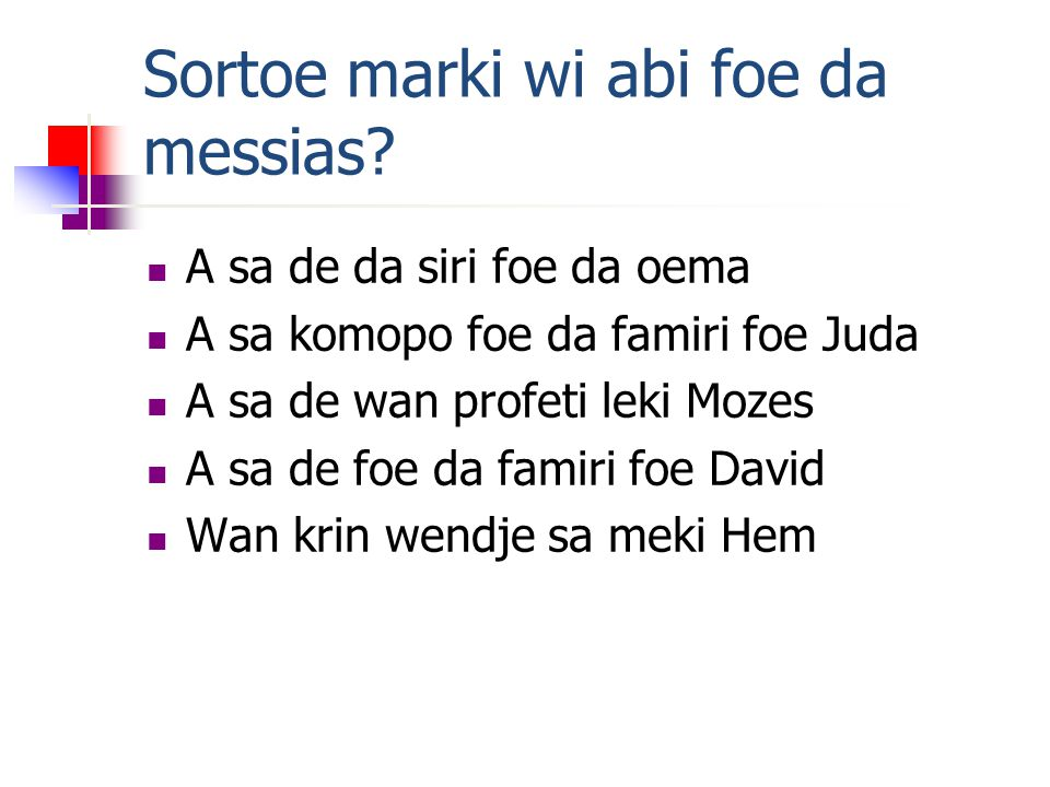 Sortoe marki wi abi foe da messias.