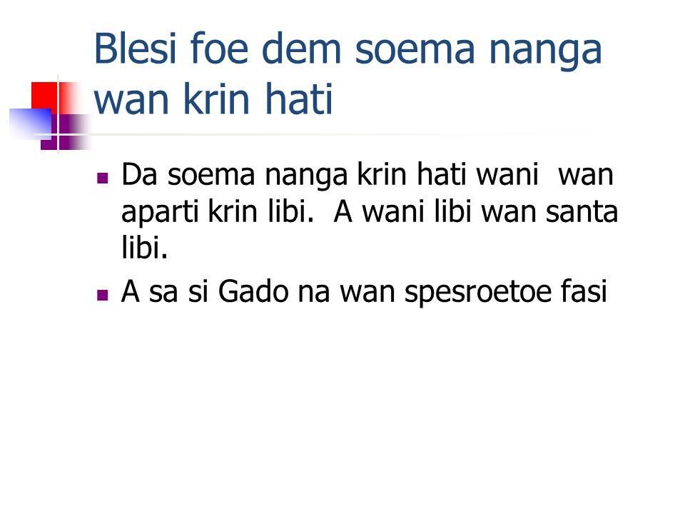 Blesi foe dem soema nanga wan krin hati Da soema nanga krin hati wani wan aparti krin libi.