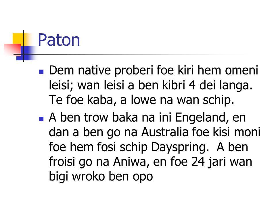 Paton Dem native proberi foe kiri hem omeni leisi; wan leisi a ben kibri 4 dei langa.