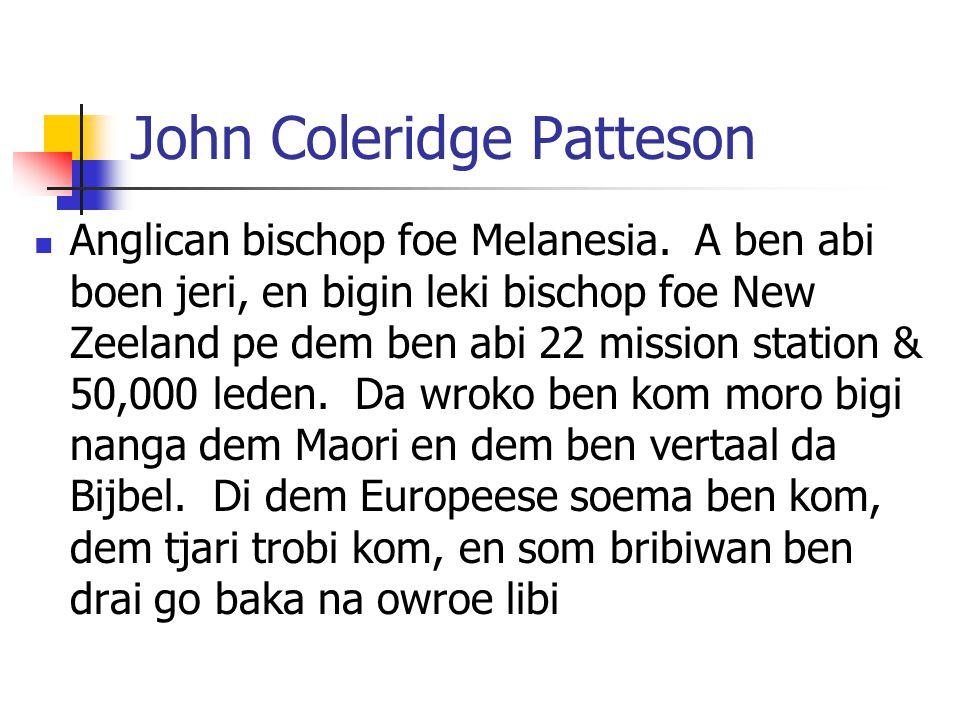 John Coleridge Patteson Anglican bischop foe Melanesia.
