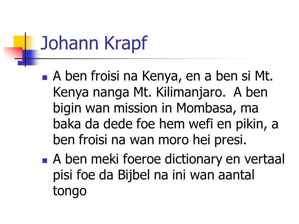 Johann Krapf A ben froisi na Kenya, en a ben si Mt.