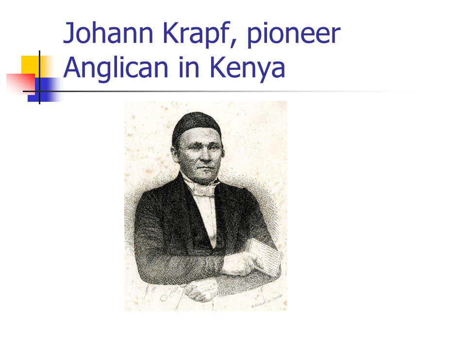 Johann Krapf, pioneer Anglican in Kenya