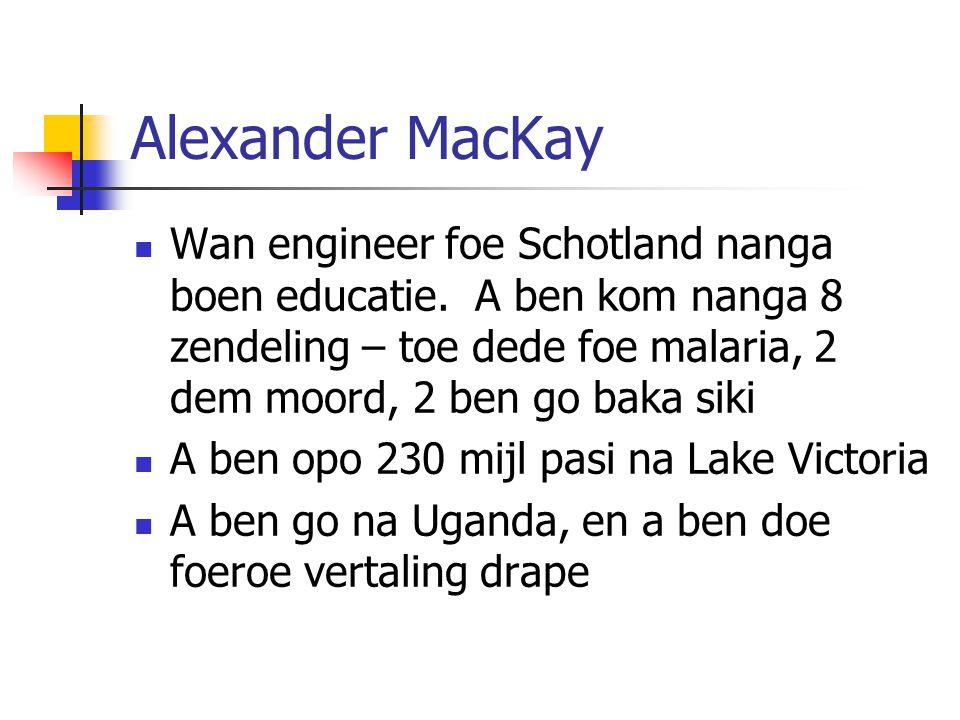 Alexander MacKay Wan engineer foe Schotland nanga boen educatie.