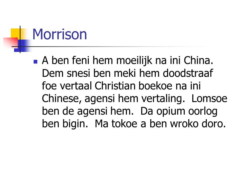 Morrison A ben feni hem moeilijk na ini China.