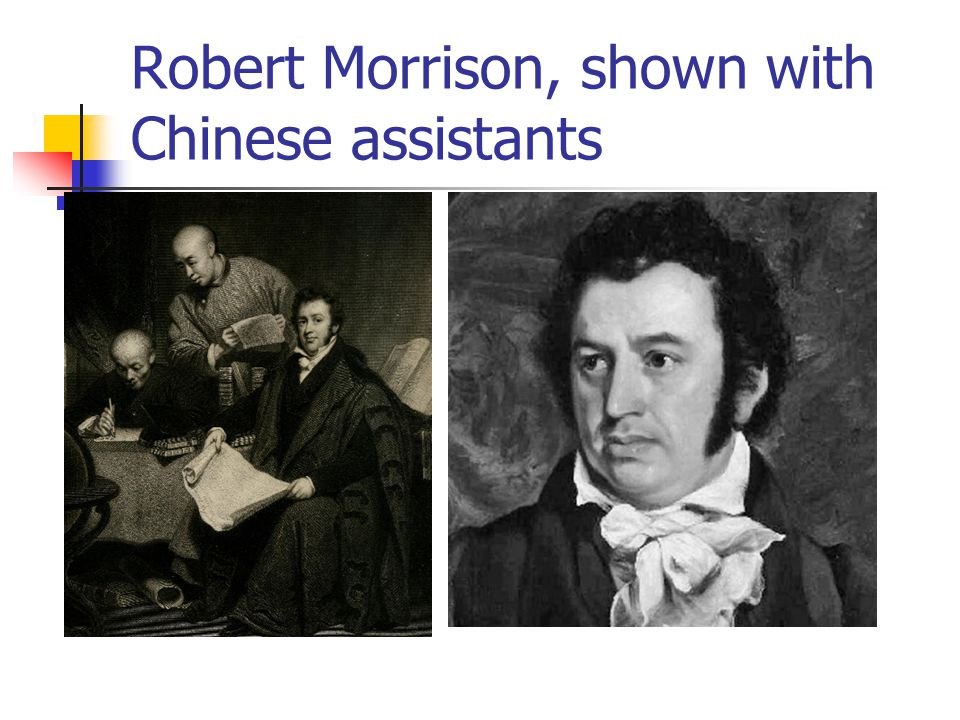 Robert Morrison, shown with Chinese assistants