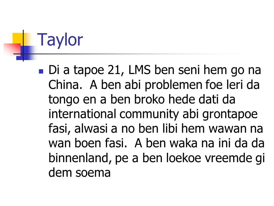 Taylor Di a tapoe 21, LMS ben seni hem go na China.