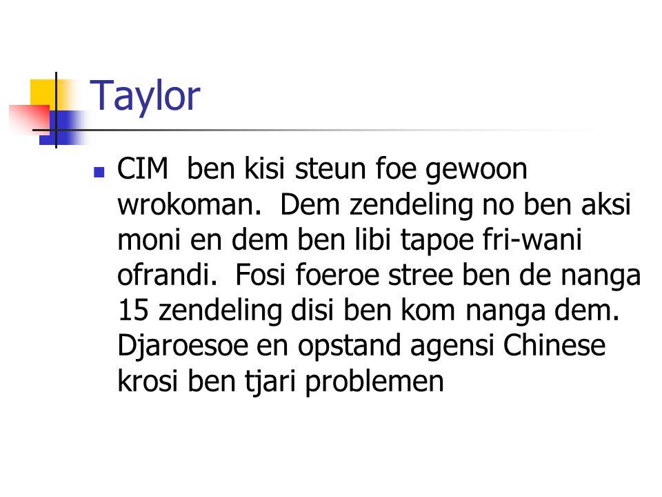 Taylor CIM ben kisi steun foe gewoon wrokoman.