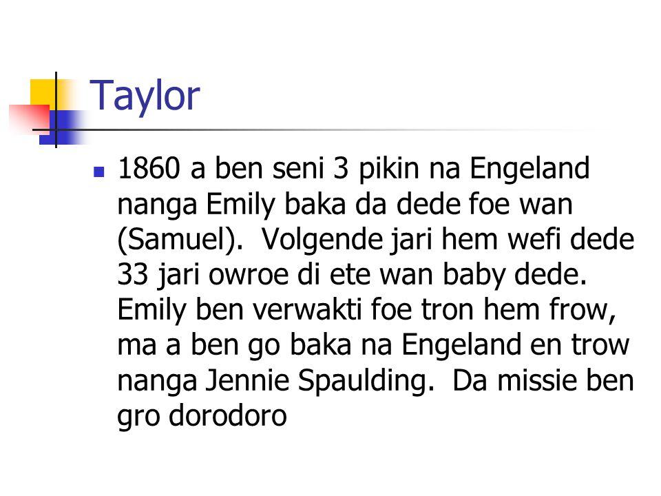 Taylor 1860 a ben seni 3 pikin na Engeland nanga Emily baka da dede foe wan (Samuel).