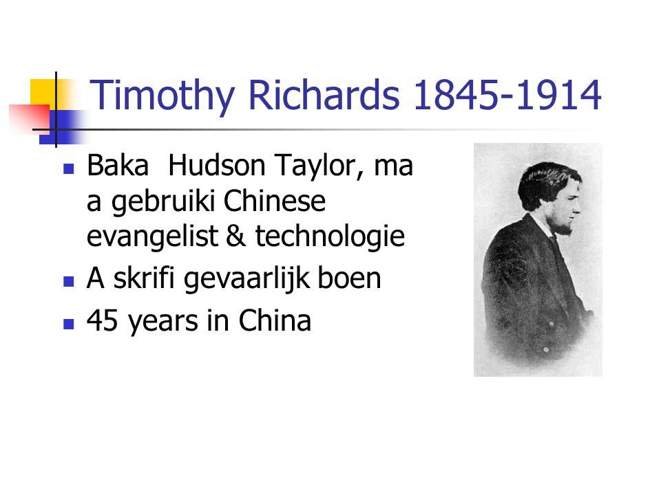 Timothy Richards 1845-1914 Baka Hudson Taylor, ma a gebruiki Chinese evangelist & technologie A skrifi gevaarlijk boen 45 years in China
