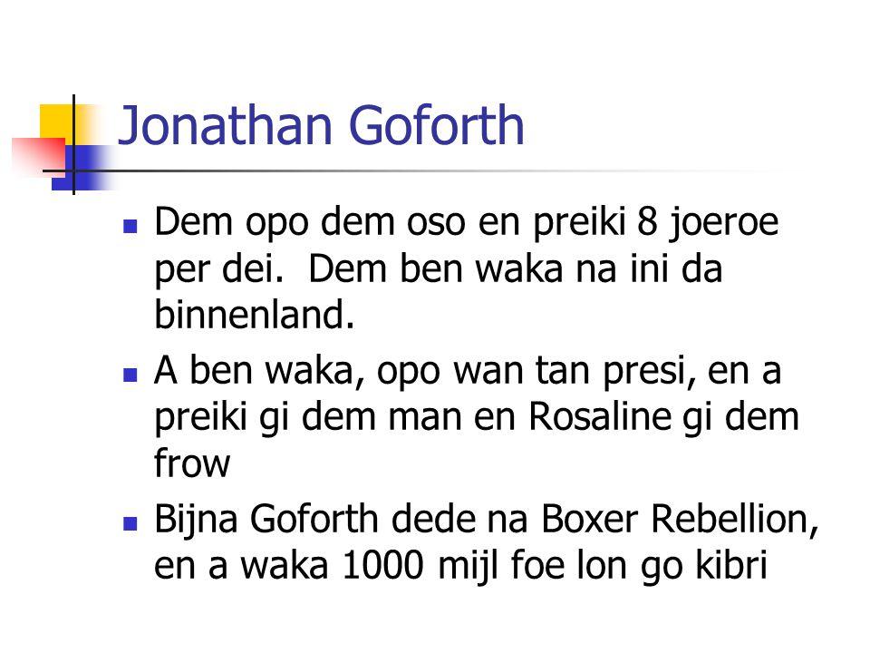Jonathan Goforth Dem opo dem oso en preiki 8 joeroe per dei.