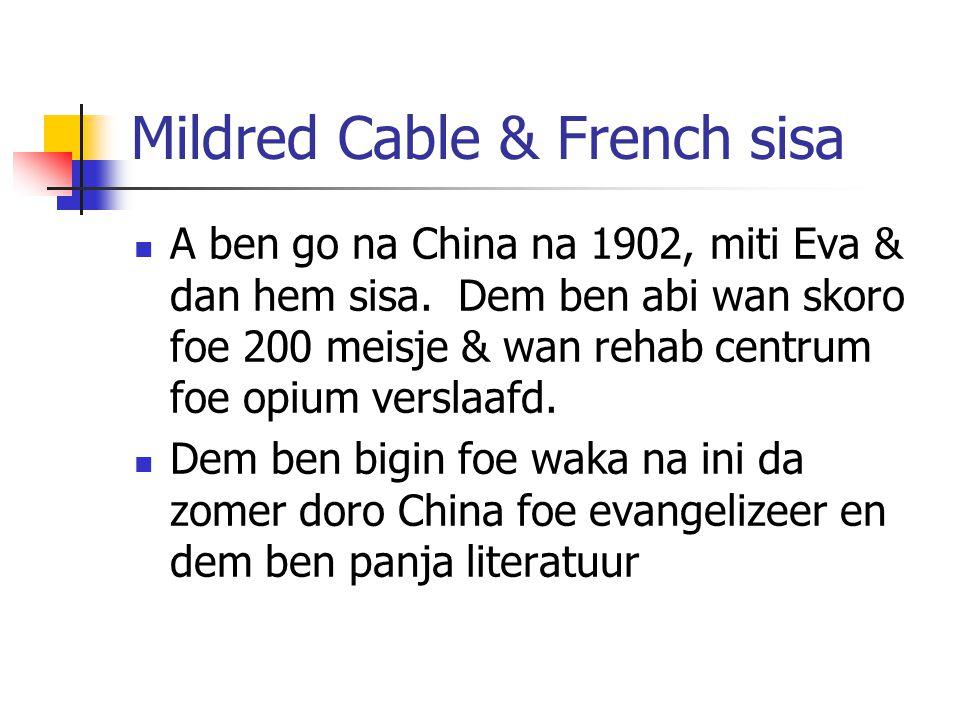 Mildred Cable & French sisa A ben go na China na 1902, miti Eva & dan hem sisa.