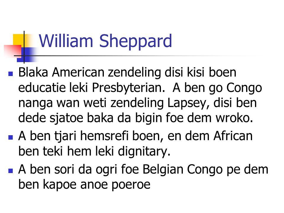 William Sheppard Blaka American zendeling disi kisi boen educatie leki Presbyterian.